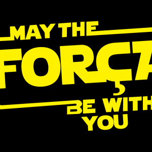 May The Força Be With You