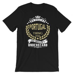 It's a Portugal Thing - Short-Sleeve Unisex T-Shirt