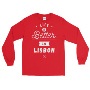 Life is Better in Lisbon - Long Sleeve T-Shirt